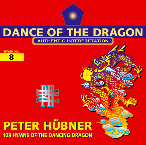 Peter Hübner - 108 Hymns of the Dancing Dragon - Hymn No. 8