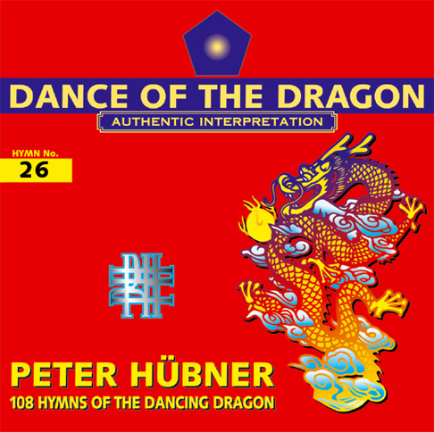 Peter Hübner - 108 Hymns of the Dancing Dragon - Hymn No. 26