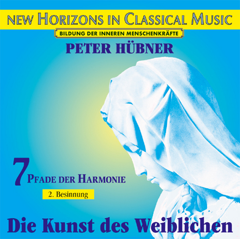 Peter H&uuml;bner - The Art of the Feminine<br>7 Paths of Harmony - 2nd Meditation