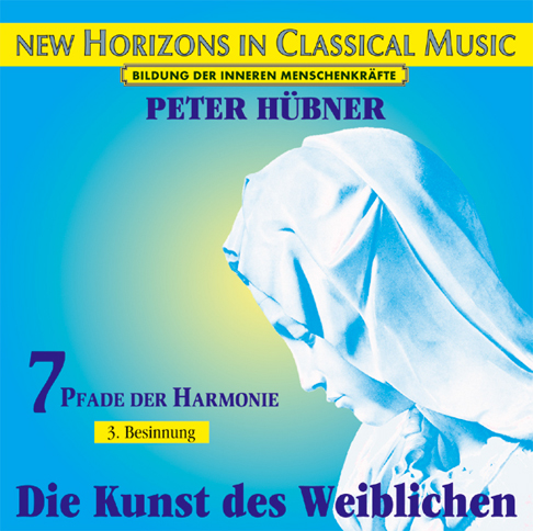 Peter H&uuml;bner - The Art of the Feminine<br>7 Paths of Harmony - 3rd Meditation