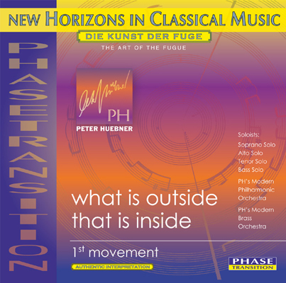 Peter H&uuml;bner - What is Outside<br>that is Inside - 1st Movement