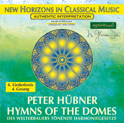 Peter Hübner - Hymns of the Domes - 4th Cycle - 4th Song