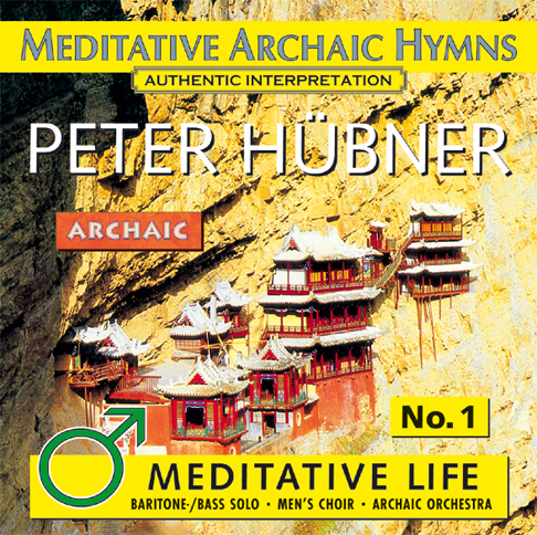 Peter Hübner - Meditative Archaic Hymns - Meditative Life Male Choir No. 1