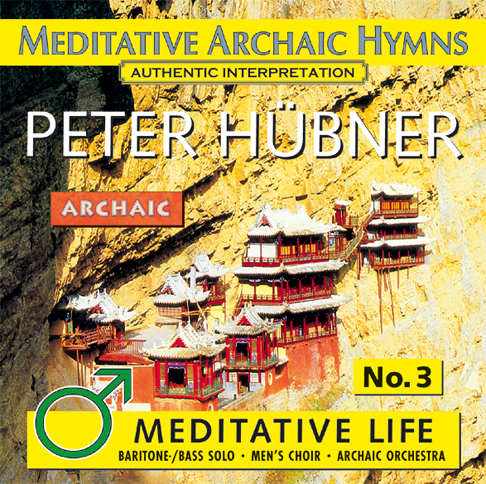 Peter Hübner - Meditative Archaic Hymns - Meditative Life Male Choir Nr. 3