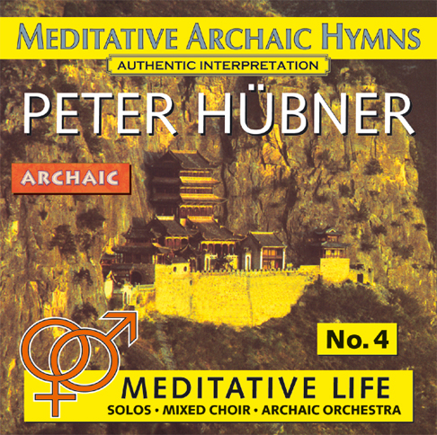 Peter Hübner - Meditative Archaic Hymns - Meditative Life Mixed Choir No. 4