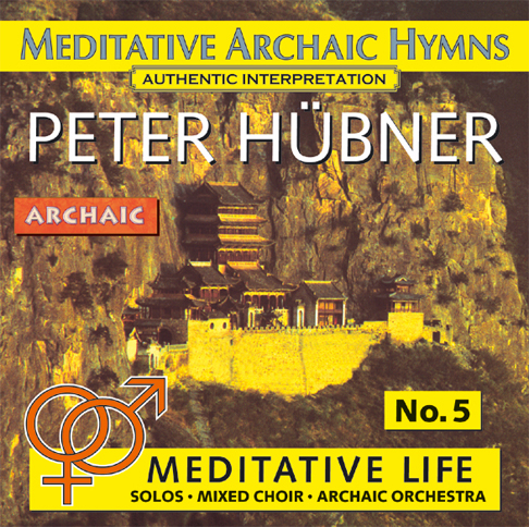 Peter Hübner - Meditative Archaic Hymns - Meditative Life Mixed Choir No. 5