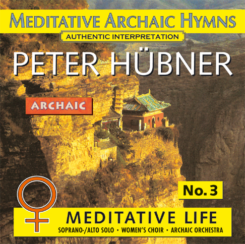 Peter Hübner - Meditative Archaic Hymns - Meditative Life Female Choir No. 3