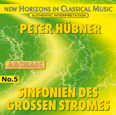 Peter Hübner - Symphonies of the Great Stream - No. 5